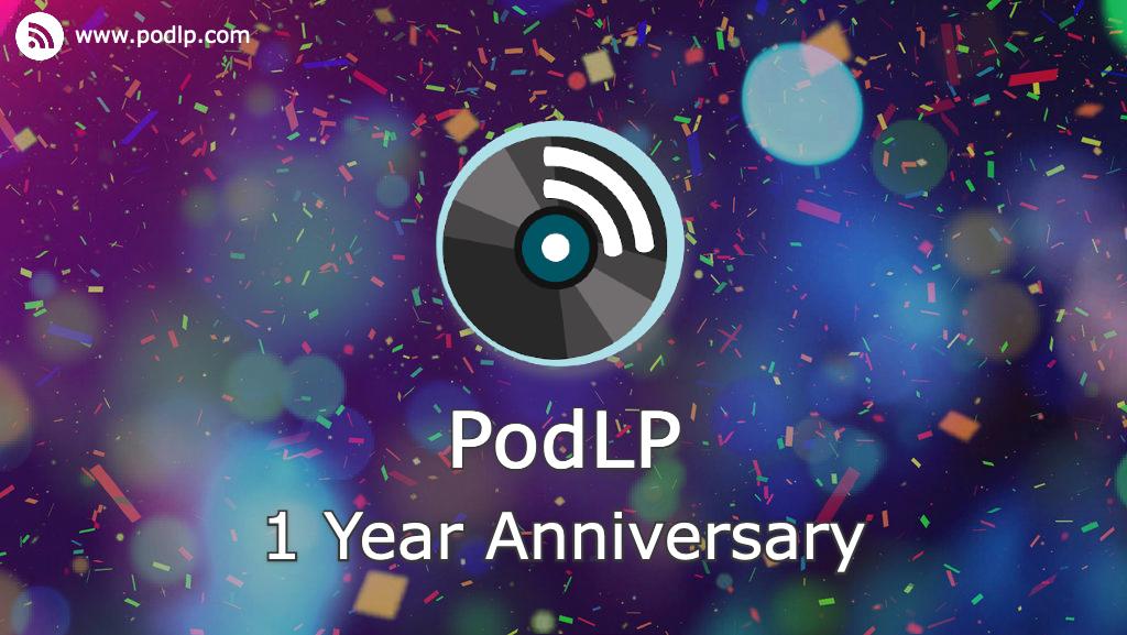 PodLP 1 Year Anniversary
